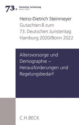 Abbildung von Deutscher Juristentag (djt) | Verhandlungen des 73. Deutschen Juristentages • Hamburg 2020/Bonn 2022, Band 1: Gutachten Teil B: Altersvorsorge und Demographie - Herausforderungen und Regelungsbedarf | 1. Auflage | 2020 | beck-shop.de