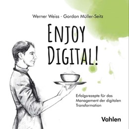 Abbildung von Weiß / Müller-Seitz | Enjoy Digital! | 2019 | Erfolgsrezepte für das Managem...