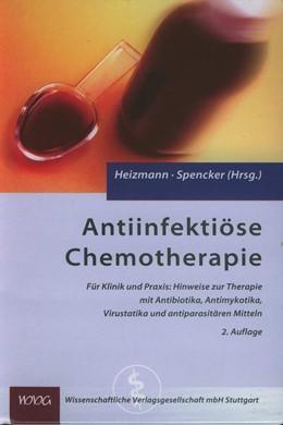 Abbildung von Heizmann / Spencker   Antiinfektiöse Chemotherapie   völlig neu bearbeitete Auflage   2004   Für Klinik und Praxis: Praktis...