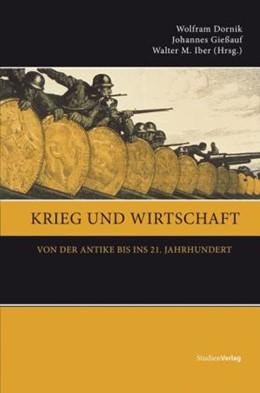 Abbildung von Dornik / Iber / Gießauf | Krieg und Wirtschaft | 1., Auflage | 2010