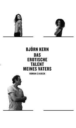 Abbildung von Kern, Björn   Das erotische Talent meines Vaters   2010   Roman