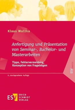 Abbildung von Watzka | Anfertigung und Präsentation von Seminar-, Bachelor- und Masterarbeiten | 6. Auflage | 2019 | beck-shop.de