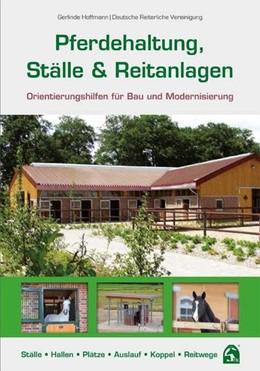 Abbildung von Hoffmann / Deutsche Reiterliche Vereinigung e. V. | Pferdehaltung, Ställe & Reitanlagen | 12. Auflage 2019 | 2019 | Orientierungshilfen für Bau un...