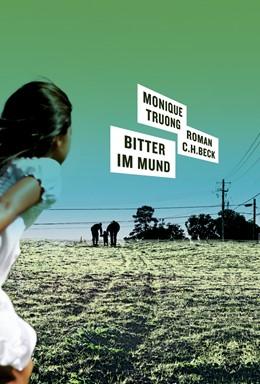 Abbildung von Truong, Monique | Bitter im Mund | 2010 | Roman