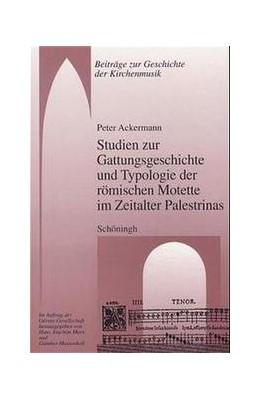 Abbildung von Ackermann | Studien zur Gattungsgeschichte und Typologie der römischen Motette im Zeitalter Palestrinas | 2002 | 10