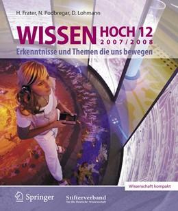 Abbildung von Frater / Podbregar / Lohmann   Wissen Hoch 12   2007   Erkenntnisse und Themen die un...