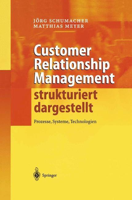 Abbildung von Schumacher / Meyer | Customer Relationship Management strukturiert dargestellt | 2003
