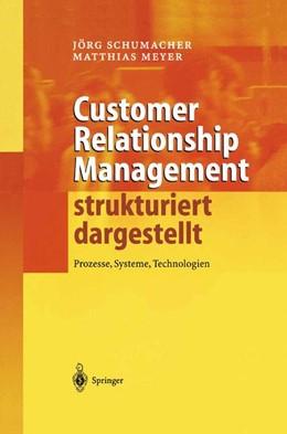 Abbildung von Schumacher / Meyer | Customer Relationship Management strukturiert dargestellt | 2003 | Prozesse, Systeme, Technologie...