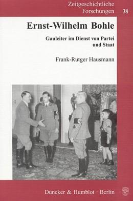 Abbildung von Hausmann | Ernst-Wilhelm Bohle | 2009 | Gauleiter im Dienst von Partei... | 38