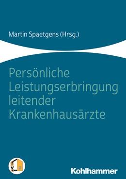 Abbildung von Spaetgens | Persönliche Leistungserbringung leitender Krankenhausärzte | 1. Auflage | 2019 | beck-shop.de