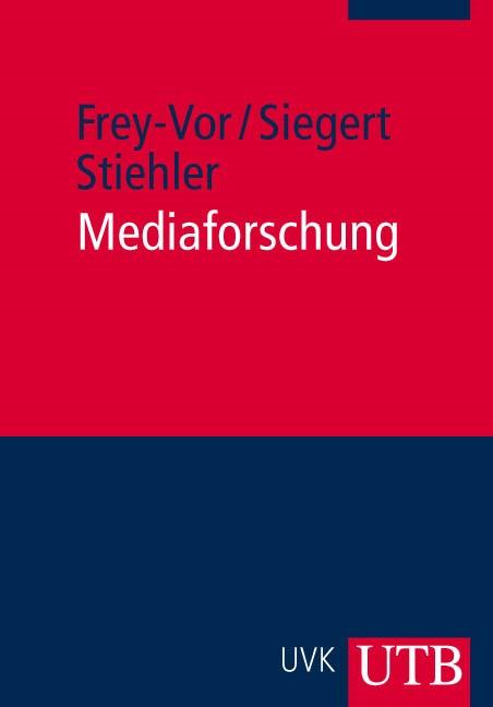 Abbildung von Frey-Vor / Siegert / Stiehler | Mediaforschung | 1. Auflage 2008 | 2008