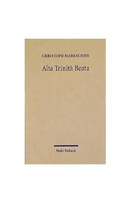 Abbildung von Markschies | Alta Trinita Beata | 2000 | Gesammelte Studien zur altchri...