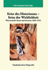 Krise des Historismus – Krise der Wirklichkeit | Oexle, 2007 | Buch (Cover)