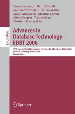 Abbildung von Ioannidis / Scholl / Schmidt / Matthes / Hatzopoulos / Boehm / Kemper / Grust | Advances in Database Technology - EDBT 2006 | 2006 | 10 International Conference on...