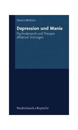 Abbildung von Mentzos | Depression und Manie | Aufl. | 2011 | Psychodynamik und Therapie aff...