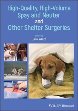 Abbildung von White | High-Quality, High-Volume Spay and Neuter and Other Shelter Surgeries | 1. Auflage | 2020 | beck-shop.de