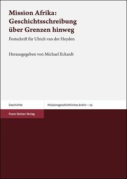 Abbildung von Eckardt   Mission Afrika: Geschichtsschreibung über Grenzen hinweg   1. Auflage   2019   beck-shop.de