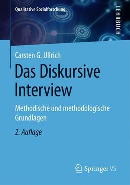 Abbildung von Ullrich | Das Diskursive Interview | 2. Auflage | 2020 | Methodische und methodologisch...