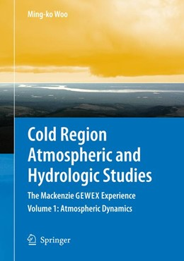 Abbildung von Woo   Cold Region Atmospheric and Hydrologic Studies. The Mackenzie GEWEX Experience   2007   Volume 1: Atmospheric Dynamics