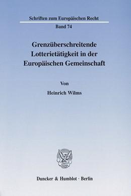 Abbildung von Wilms | Grenzüberschreitende Lotterietätigkeit in der Europäischen Gemeinschaft. | 2001 | Die Behinderung des Korrespond... | 74