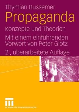 Abbildung von Bussemer | Propaganda | 2., überarb. | 2008 | Konzepte und Theorien. Mit ein...