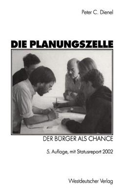 Abbildung von Dienel | Die Planungszelle | 5. Aufl. | 2002 | Der Bürger als Chance