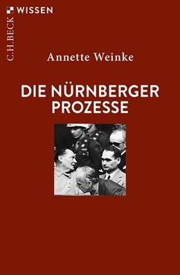 Abbildung von Weinke, Annette | Die Nürnberger Prozesse | 3. Auflage | 2019 | 2404 | beck-shop.de