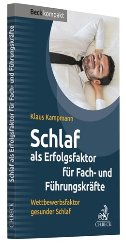 Abbildung von Kampmann | Schlaf als Erfolgsfaktor für Fach- und Führungskräfte | 2020 | Wettbewerbsfaktor gesunder Sch...