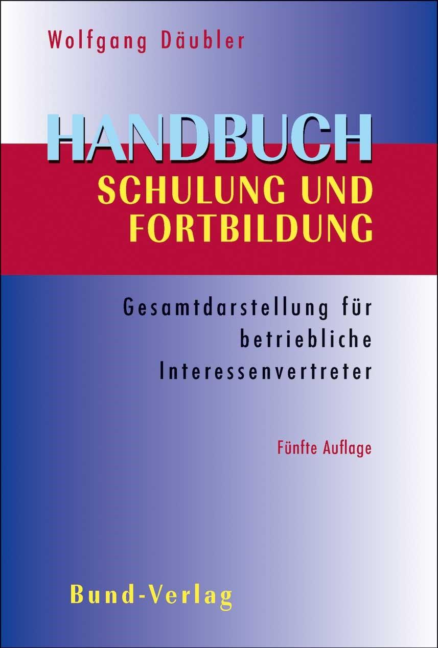 Abbildung von Däubler | Handbuch Schulung und Fortbildung | 5., überarb. Aufl. | 2003