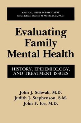 Abbildung von Schwab / Stephenson / Ice | Evaluating Family Mental Health | 1993 | History, Epidemiology, and Tre...