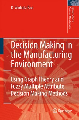 Abbildung von Rao | Decision Making in the Manufacturing Environment | 1st Edition. | 2007 | Using Graph Theory and Fuzzy M...
