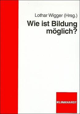 Abbildung von Wigger | Wie ist Bildung möglich? | 2008