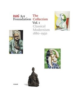 Abbildung von Hilti Art Foundation   Hilti Art Foundation. The Collection   2019   Vol. 1: Classical Modernism 18...