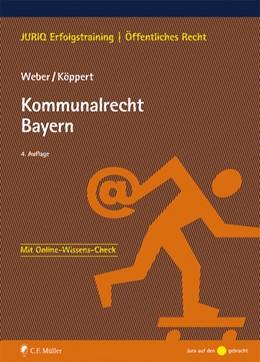 Abbildung von Weber / Köppert   Kommunalrecht Bayern   4., neu bearbeitete Auflage   2019