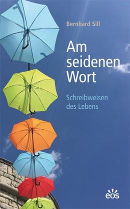 Abbildung von Sill | Am seidenen Wort | 1. Auflage | 2019 | beck-shop.de