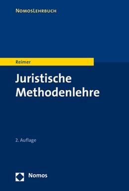 Abbildung von Reimer   Juristische Methodenlehre   2. Auflage   2020