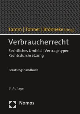Abbildung von Tamm / Tonner / Brönneke (Hrsg.)   Verbraucherrecht   3. Auflage   2019   Rechtliches Umfeld   Vertragst...
