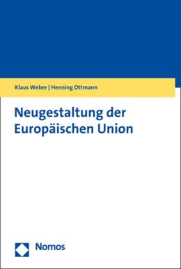Abbildung von Weber / Ottmann | Neugestaltung der Europäischen Union | 1. Auflage | 2019 | beck-shop.de