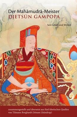 Abbildung von Der Mahamudra-Meister Djetsün Gampopa | 1. Auflage | 2019 | beck-shop.de