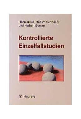 Abbildung von Julius / Schlosser / Goetze   Kontrollierte Einzelfallstudien   2000   Eine Alternative für die sonde...