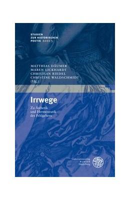 Abbildung von Waldschmidt / Lickhardt / Riedel / Däumer | Irrwege | 2010 | Zu Ästhetik und Hermeneutik de... | 5
