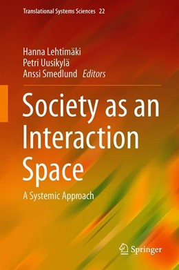 Abbildung von Lehtimäki / Smedlund / Uusikylä | Society as an Interaction Space | 1st ed. 2020 | 2020 | A Systemic Approach