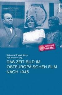 Das Zeit-Bild im osteuropäischen Film nach 1945 | Drubek-Meyer / Murasov, 2010 | Buch (Cover)