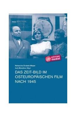 Abbildung von Drubek-Meyer / Murasov | Das Zeit-Bild im osteuropäischen Film nach 1945 | 2010 | 1