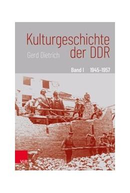 Abbildung von Dietrich | Kulturgeschichte der DDR | 2., durchgesehene Auflage | 2019
