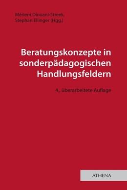 Abbildung von Diouani-Streek / Ellinger   Beratungskonzepte in sonderpädagogischen Handlungsfeldern   4. Auflage   2019   beck-shop.de
