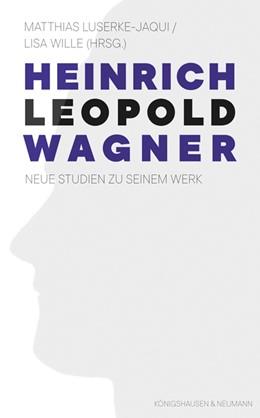 Abbildung von Luserke-Jaqui / Wille | Heinrich Leopold Wagner | 1. Auflage | 2021 | beck-shop.de