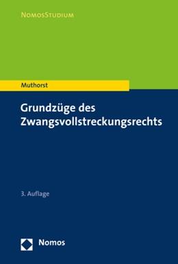Abbildung von Muthorst | Grundzüge des Zwangsvollstreckungsrechts | 3. Auflage | 2020
