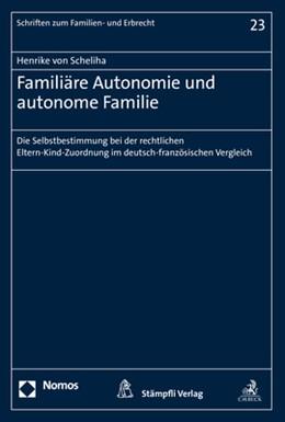 Abbildung von Scheliha | Familiäre Autonomie und autonome Familie | 2019 | Die Selbstbestimmung bei der r... | 23