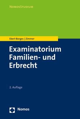 Abbildung von Eberl-Borges / Zimmer | Examinatorium Familien- und Erbrecht | 2. Auflage | 2019 | beck-shop.de